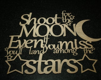 Shoot for the moon Quote Wooden Sign, home decor, wall hanging, mother's day gift