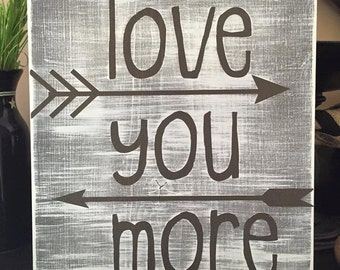 """Rustic Handpainted 12"""" x 12"""" Wooden Sign - """"Love You More"""""""