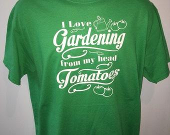 I love gardening from my head tomatoes shirt green shirt gardening shirt new