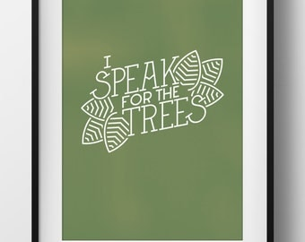 Speak for the Trees Poster 11x17