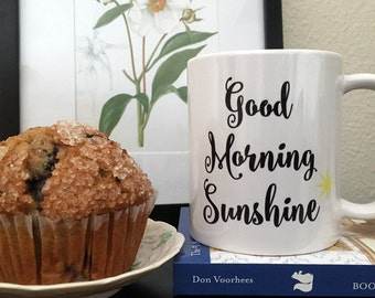 Coffee Mug Good Morning Sunshine Coffee Cup