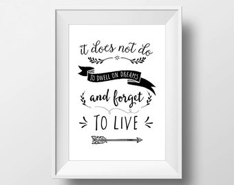 It does not do to dwell on dreams and forget to live, Harry Potter Printable Poster Digital Motivational Home Decor Art Instant Download