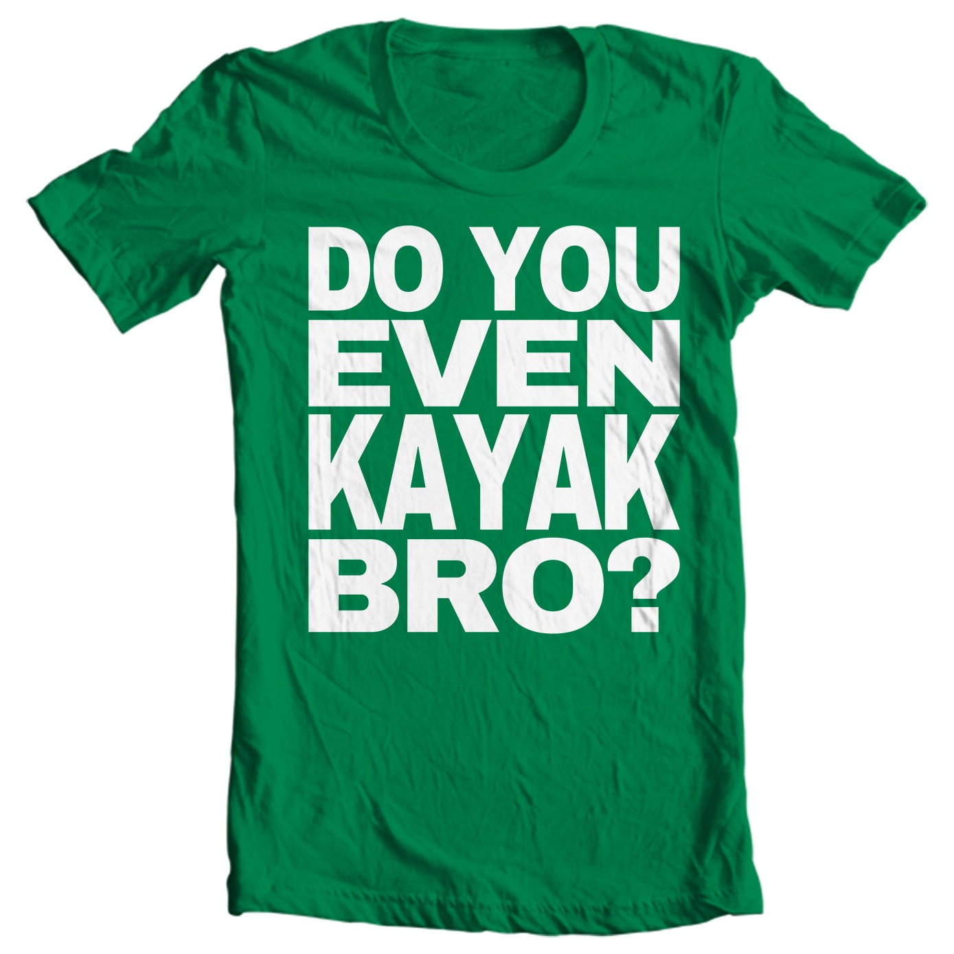 Kayaking T-shirt - Do You Even Kayak Bro? - Paddle Life Kayak T-shirt