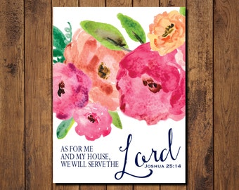 "Bible Verse Printable, Scripture Print- Joshua 25:14 ""as for me and my house, we will serve The Lord."""