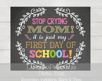 Stop crying mom, First Day of School sign, school girl, first day of Kindergarten, first day of pre-k, first day of preschool, Props