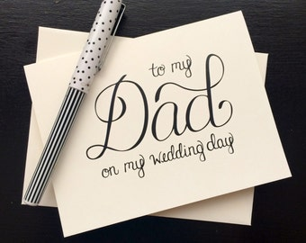 To My Dad On My Wedding Day Card - folded, hand lettered notecard with envelope