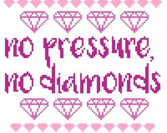 No Pressure, No Diamonds pink typography modern cross stitch pattern