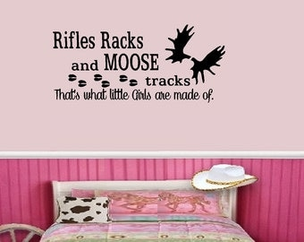 Rifles Racks and Moose Tracks, (What little girls are made of)