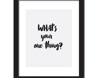 Inspirational quote print 'What's your one thing?'