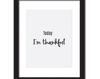Inspirational quote print 'Today I'm thankful'