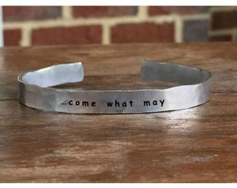 "Come What May - Outside Message Hand Stamped Cuff Stacking Bracelet Personalized 1/4"" Adjustable Handmade"