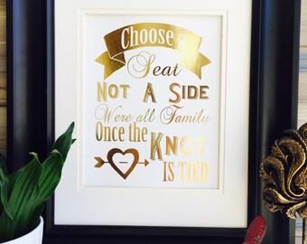 Choose a seat, not a side sign, Gold Foil, Gold Wedding Print, wedding decor, Wedding decorations, Foil Wedding Sign