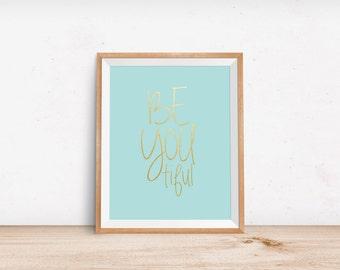 BeYouTiful Wall Print - Teal and Gold Decor - Girls Room Decor - Inspirational Quote Print - Girls Wall Art - Motivational Wall Decor