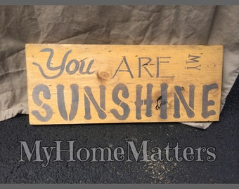 You Are My Sunshine sign in yellow