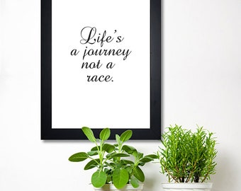 Printable Typography - quote art - Life's a journey not a race