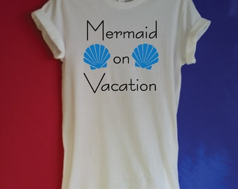Mermaid on Vacation T-Shirt. Seashells. Vacation Shirt. Be a Mermaid T-Shirt. I'm a Mermaid. Holiday Shirt. Funny T-Shirt. Mermaids