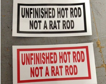 Unfinished Hot Rod, Not a Rat Rod Sticker by Seven 13 Productions Hotrod not a  Ratrod Decal