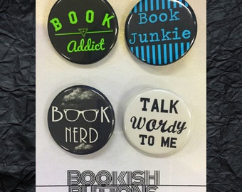 1- Bookish Pin - Small 1.25 inch Pin Back Buttons or Badges