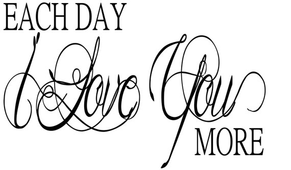 Each Day I Love You More Wall Vinyl Decal