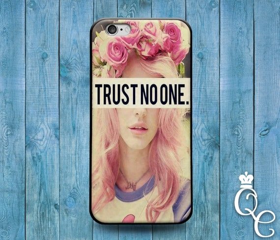 iPhone 4 4s 5 5s 5c SE 6 6s 7 plus iPod Touch 4th 5th 6th Generation Funny Phone Cover Cool Quote Trust No One Girl Girly Cute Life Case