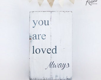 You are Loved Always Wood Sign