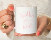 Knitting mug, gift for knitter 'Knitters gonna Knit'. Funny handlettering calligraphy on 11 oz ceramic mug. Pink and perfect knitting gift.