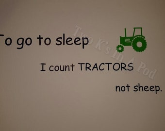To go to sleep I count tractors not sheep.