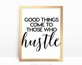 SALE -  Good Things Come To Those Who Hustle, Motivational Quote Poster, Motivational Quote, Life Quote Print, Famous Quote, Calligraphy