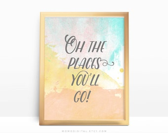 SALE -  Oh The Places You'll Go, Baby Girl Nursery, School Quote, Inspirational Quote, Graduation Gift, Handlettering Poster, Watercolor