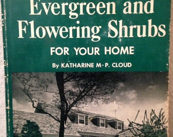 Evergreen and Flowering Shrubs For Your Home, 1957 First Edition