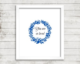 You Are So loved, nursery printable art