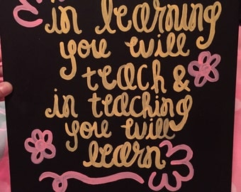"""Canvas Painting Quote - """"In Learning You Will Teach & In Teaching You Will Learn"""""""