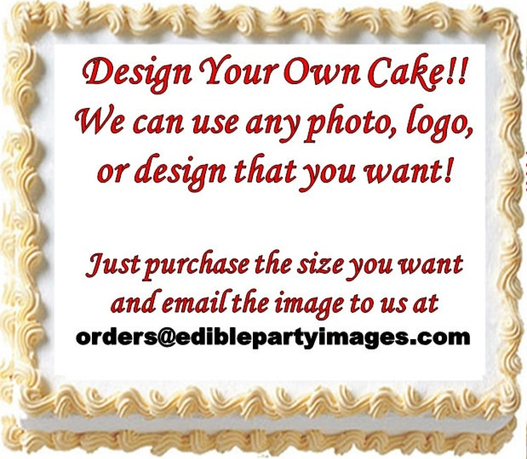 Design Your Own Sheet Cake : Design Your Own Edible Cake Topper Image Do by ...