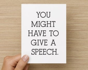 You might have to give a speech card