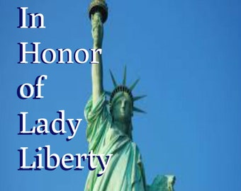 In Honor of Lady Liberty