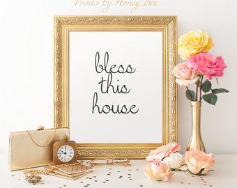 Bless this House Print, 8x10 Print, Inspirational Quote, Motivational Quote, Quote Print, Wall Art, Wall Decor, Home Decor