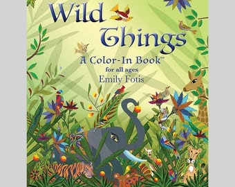 NEW LOW PRICE!!! Wild Things, A Color-In Book™ for all ages