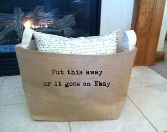 Put this away or it goes on Ebay burlap storage basket , burlap storage container, burlap bin