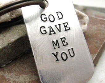 God Gave Me You Keychain, Men's Anniversary Keychain, add a date and optional initial disc, wedding gift, anniversary gift