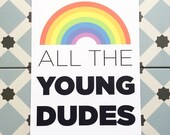 All The Young Dudes Print