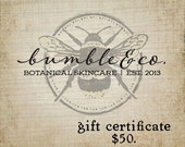 Gift Certificate | 50.00 | from Bumble & Company