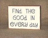 French Cottage Chic, Inspirational Calligraphy, Find Good Every Day, Positive Quote, Wooden Plaque, Home Decor Wood Sign, Encouraging Verse