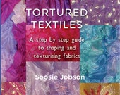How to shibori techniques tie dye texture fabrics and felt PDF version
