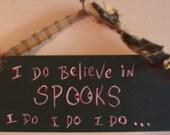 I do believe in spooks, I do I do I do, Door Hanger, Halloween crafts, Ornaments