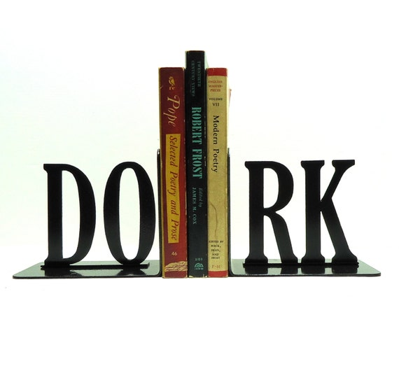 DORK Text Metal Art Bookends - FREE USA Shipping