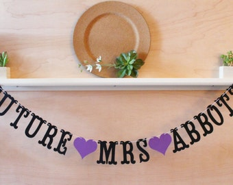 Future Mrs Banner - Custom Colors - Personalized with Married Name - Bridal Shower, Bachelorette Decoration or Photo Prop