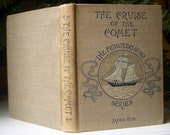 On Sale, The Cruise of the Comet, The Privateers of 1812, James Otis Very Rare Copy, War of 1812, Hardback 1898, Antique American History