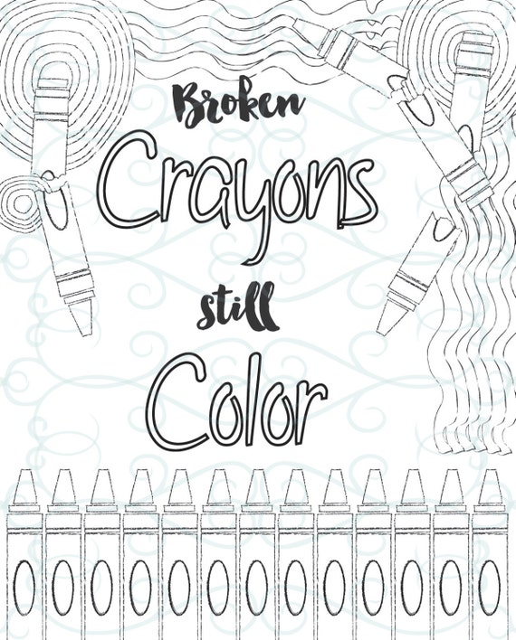 Adult inspirational coloring page printable 10 broken crayons for Inspirational adult coloring pages