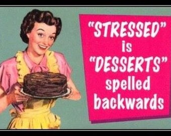 "Magnet, ""Stressed is desserts spelled backwards"""