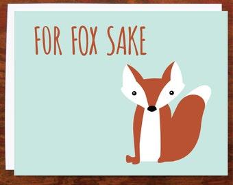 For Fox Sake Card - Blank Inside